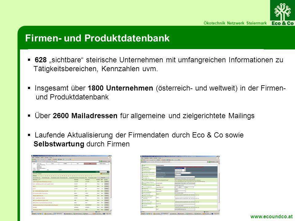 Ökotechnik Netzwerk Steiermark Firmen- und Produktdatenbank 628 sichtbare steirische Unternehmen mit umfangreichen Informationen zu Tätigkeitsbereichen, Kennzahlen uvm.