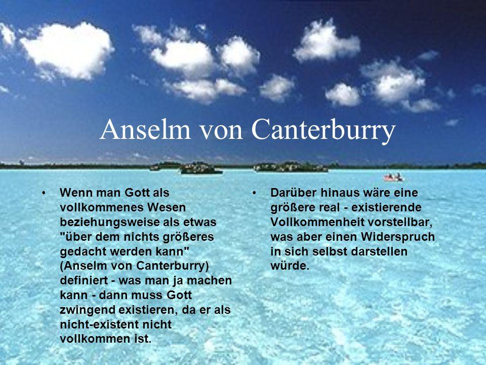 Anselm von Canterbury Was / Wer ist Gott ? Das größte UNDENKBARE Nach Anselm von Canterbury (1033-1109) D. Meynert, C. Plegge, S. Stiegemeyer, T. Witt