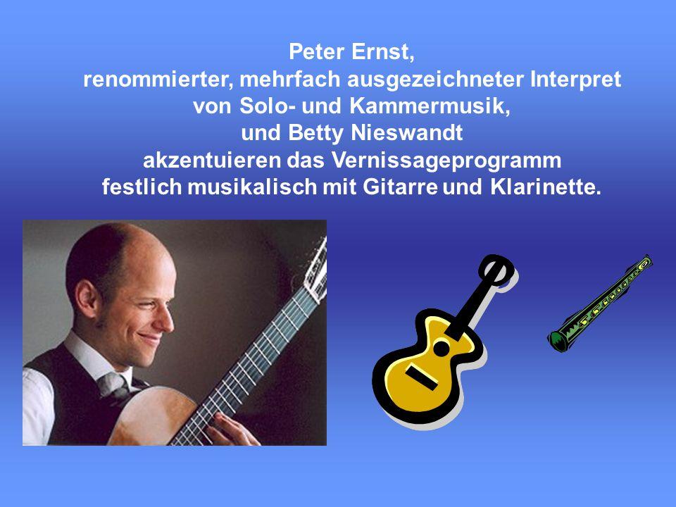 Peter Ernst, renommierter, mehrfach ausgezeichneter Interpret von Solo- und Kammermusik, und Betty Nieswandt akzentuieren das Vernissageprogramm festlich musikalisch mit Gitarre und Klarinette.