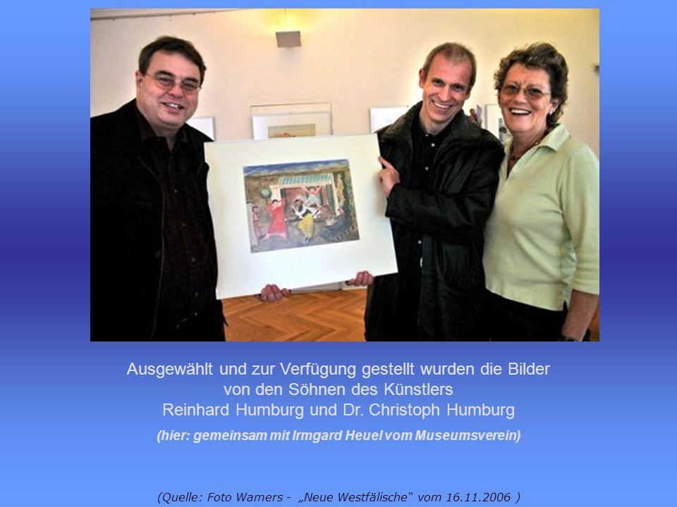 (Quelle: Foto Wamers - Neue Westfälische vom 16.11.2006 ) Ausgewählt und zur Verfügung gestellt wurden die Bilder von den Söhnen des Künstlers Reinhard Humburg und Dr.