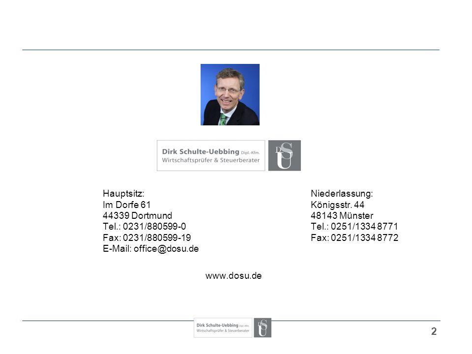2 Hauptsitz:Niederlassung: Im Dorfe 61Königsstr. 44 44339 Dortmund48143 Münster Tel.: 0231/880599-0Tel.: 0251/1334 8771 Fax: 0231/880599-19Fax: 0251/1