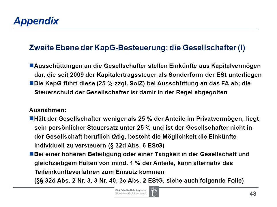 48 Appendix Zweite Ebene der KapG-Besteuerung: die Gesellschafter (I) Ausschüttungen an die Gesellschafter stellen Einkünfte aus Kapitalvermögen dar,