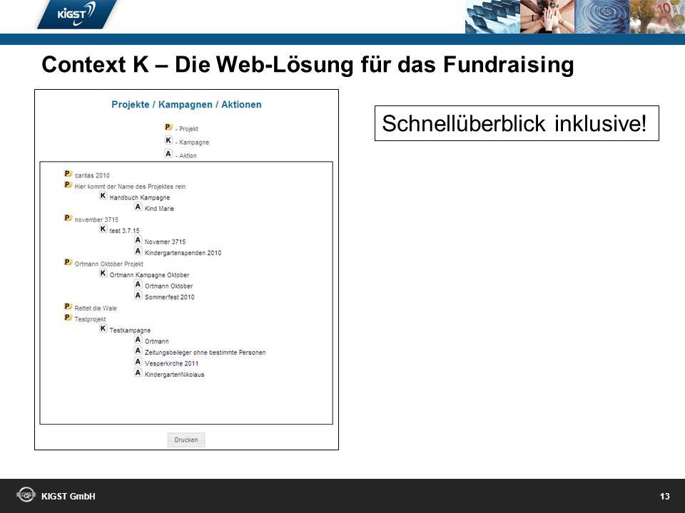 KIGST GmbH 12 Aktuelle Auswertungen! Context K – Die Web-Lösung für das Fundraising