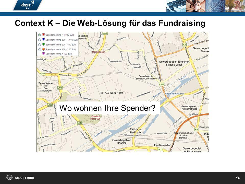 KIGST GmbH 13 Schnellüberblick inklusive! Context K – Die Web-Lösung für das Fundraising