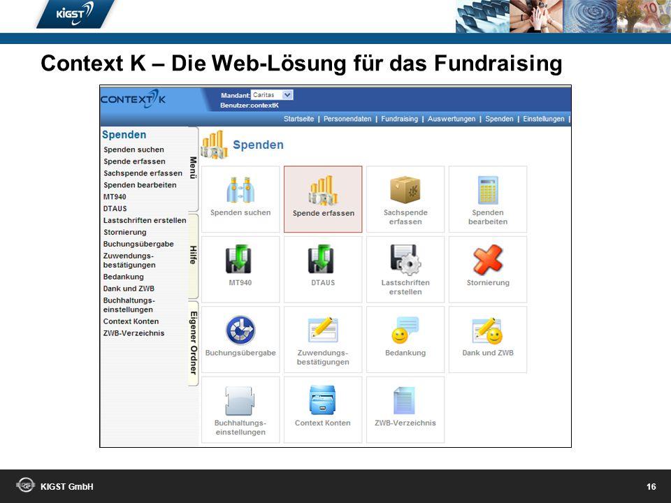 KIGST GmbH 15 Context K – Die Web-Lösung für das Fundraising
