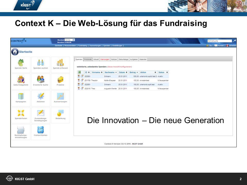 KIGST GmbH 1 Strahlenbergerstr. 112 63067 Offenbach/M Tel.: 069 / 60 92 0 Zertifiziert nach DIN ISO 9001:2008 KIGST GmbH Aakerfährstr. 40 47058 Duisbu