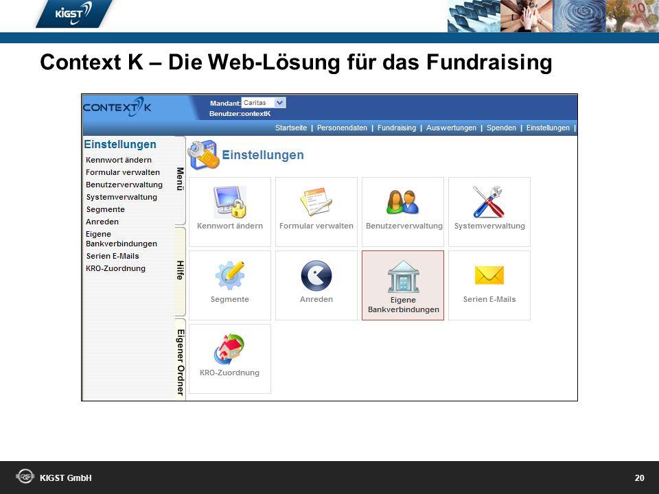 KIGST GmbH 19 Korrekte Vorlagen! Individuelle Briefe! Context K – Die Web-Lösung für das Fundraising