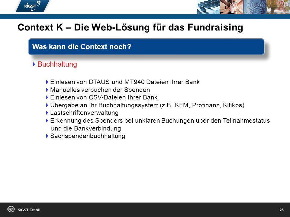 KIGST GmbH 25 Meldewesen-Import Perfektionierung des Importes aus Mewis NT (alle Daten werden übernommen) Übernahme der Aktivitäten in Form von Segmen