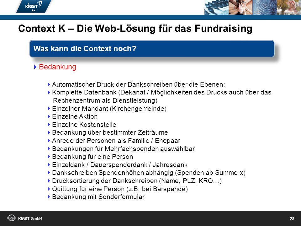 KIGST GmbH 27 Export Export jeder Information nach Excel CSV/XLS Druck in PDF Druck in Papierformat Druck in ein Worddokument zur weiteren Verarbeitun
