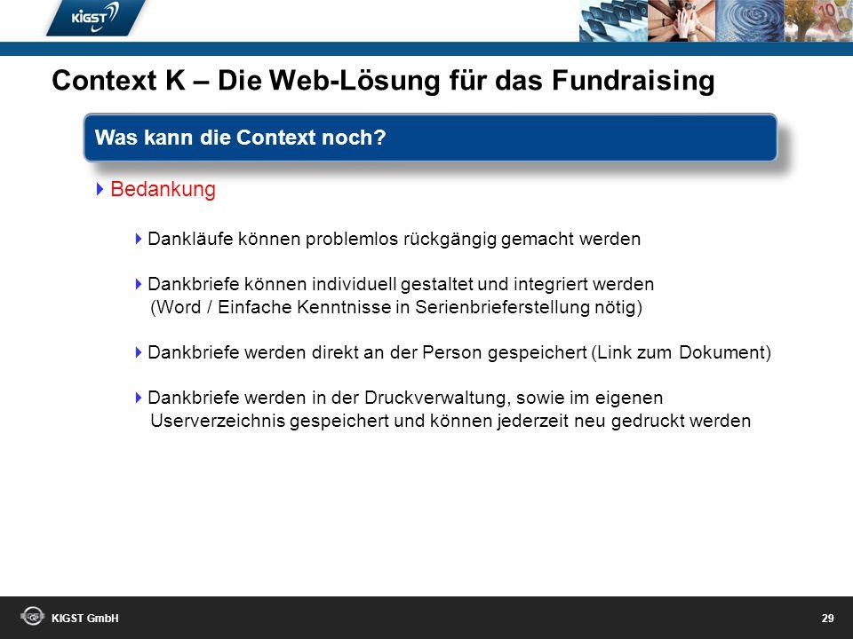 KIGST GmbH 28 Bedankung Automatischer Druck der Dankschreiben über die Ebenen: Komplette Datenbank (Dekanat / Möglichkeiten des Drucks auch über das R