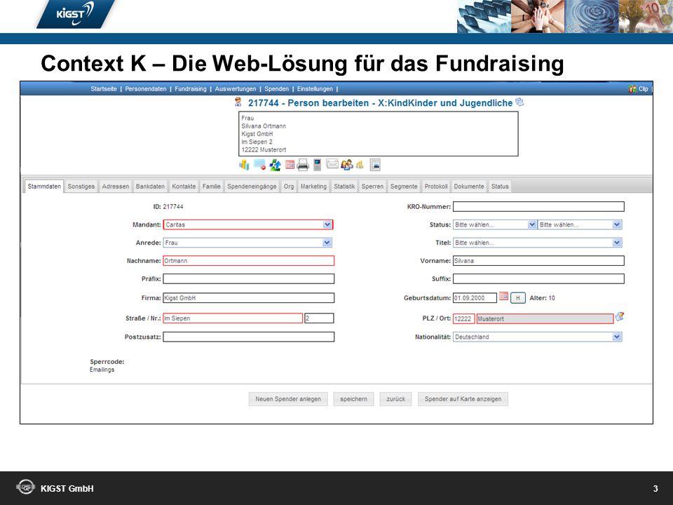KIGST GmbH 2 Die Innovation – Die neue Generation Context K – Die Web-Lösung für das Fundraising