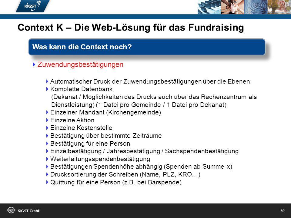 KIGST GmbH 29 Bedankung Dankläufe können problemlos rückgängig gemacht werden Dankbriefe können individuell gestaltet und integriert werden (Word / Ei