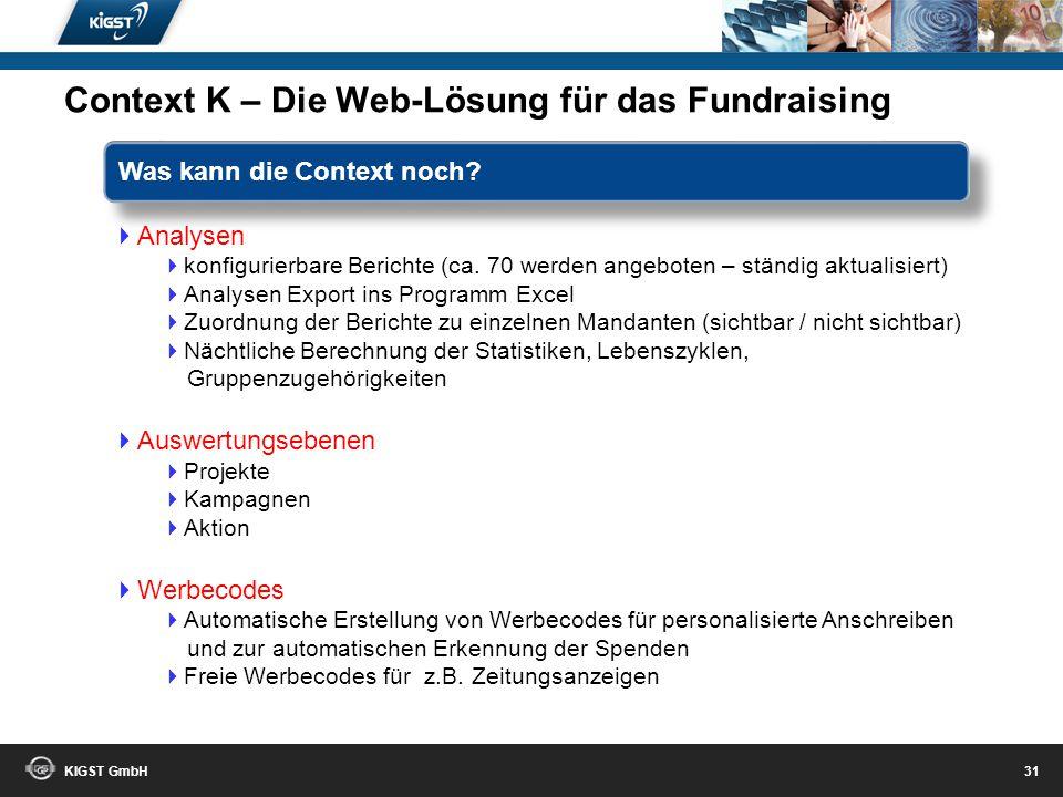 KIGST GmbH 30 Zuwendungsbestätigungen Automatischer Druck der Zuwendungsbestätigungen über die Ebenen: Komplette Datenbank (Dekanat / Möglichkeiten de
