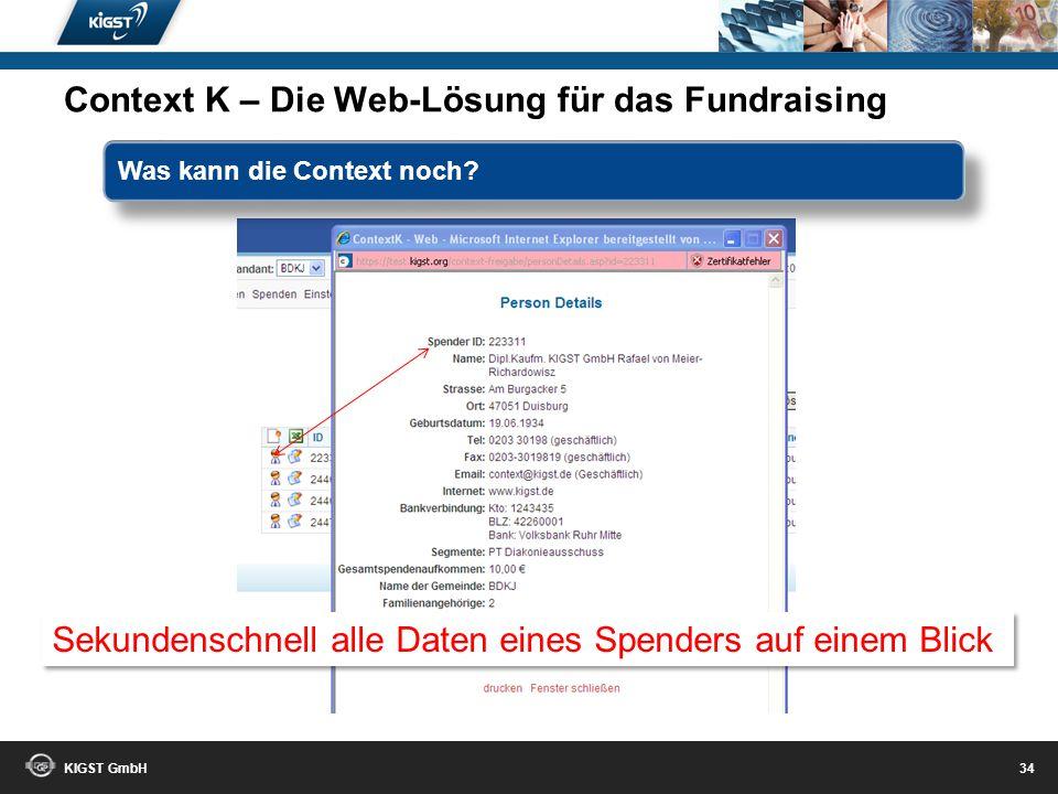 KIGST GmbH 33 Arbeitsumgebung Direkte Zusammenarbeit mit Word und Excel Serienbriefe können frei definiert und eingebunden werden Strikte Mandantentre