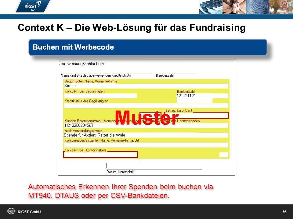 KIGST GmbH 35 Fehlerhaft InteressentNeuspenderSpender Aktiver Spender KritischUninteressant Gelöscht oder Nicht mehr geliefert Kind oder Jugendlich P