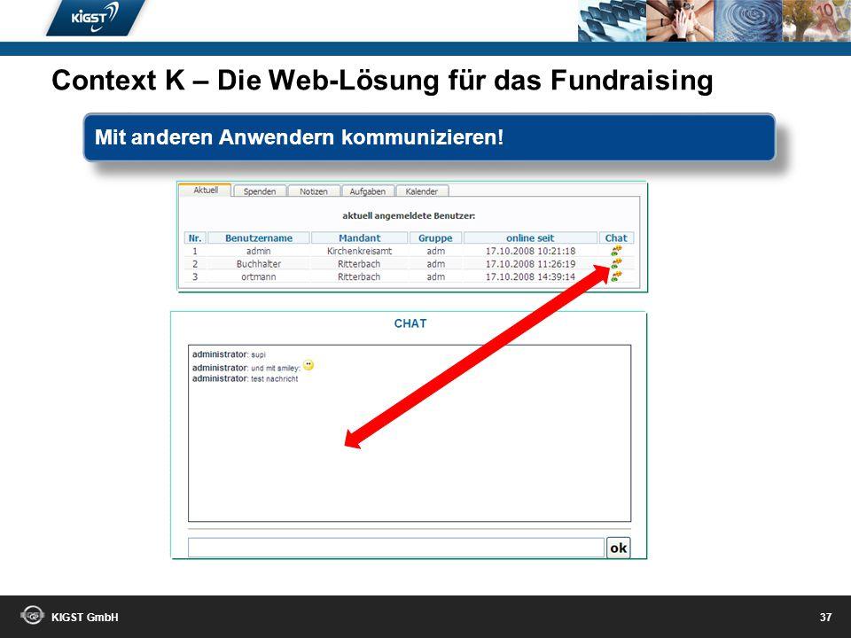 KIGST GmbH 36 Automatisches Erkennen Ihrer Spenden beim buchen via MT940, DTAUS oder per CSV-Bankdateien. Automatisches Erkennen Ihrer Spenden beim bu