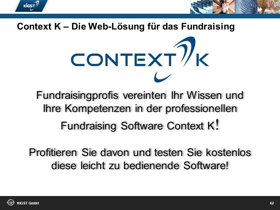 KIGST GmbH 41 Ihr Outlook Terminkalender im vollem Zugriff! Context K – Die Web-Lösung für das Fundraising Verknüpfung mit Ihrem Outlook…