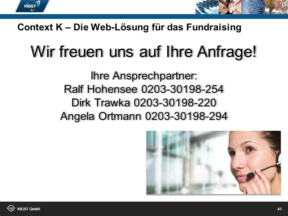 KIGST GmbH 42 Fundraisingprofis vereinten Ihr Wissen und Ihre Kompetenzen in der professionellen Fundraising Software Context K ! Profitieren Sie davo