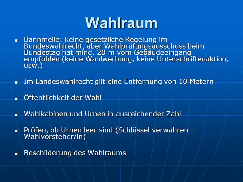 Wahlraum Bannmeile: keine gesetzliche Regelung im Bundeswahlrecht, aber Wahlprüfungsausschuss beim Bundestag hat mind.