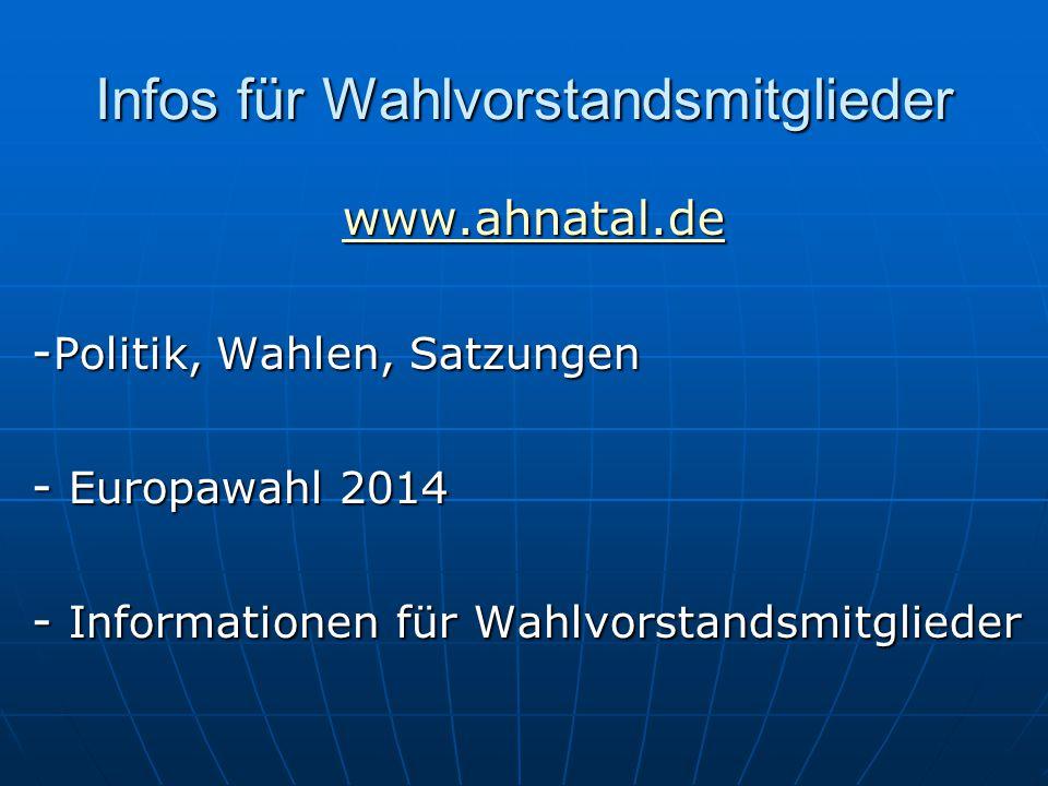 Infos für Wahlvorstandsmitglieder www.ahnatal.de - Politik, Wahlen, Satzungen - Europawahl 2014 - Informationen für Wahlvorstandsmitglieder