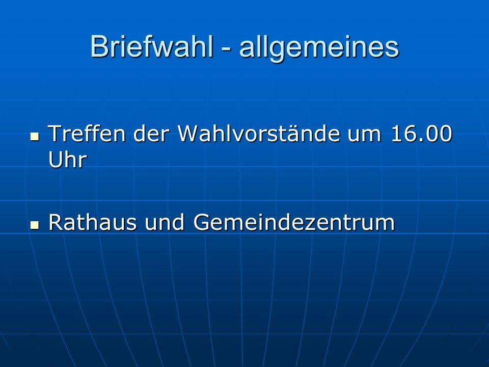 Briefwahl - allgemeines Treffen der Wahlvorstände um 16.00 Uhr Rathaus und Gemeindezentrum