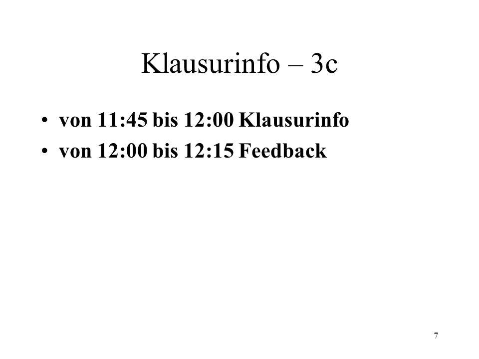 7 Klausurinfo – 3c von 11:45 bis 12:00 Klausurinfo von 12:00 bis 12:15 Feedback