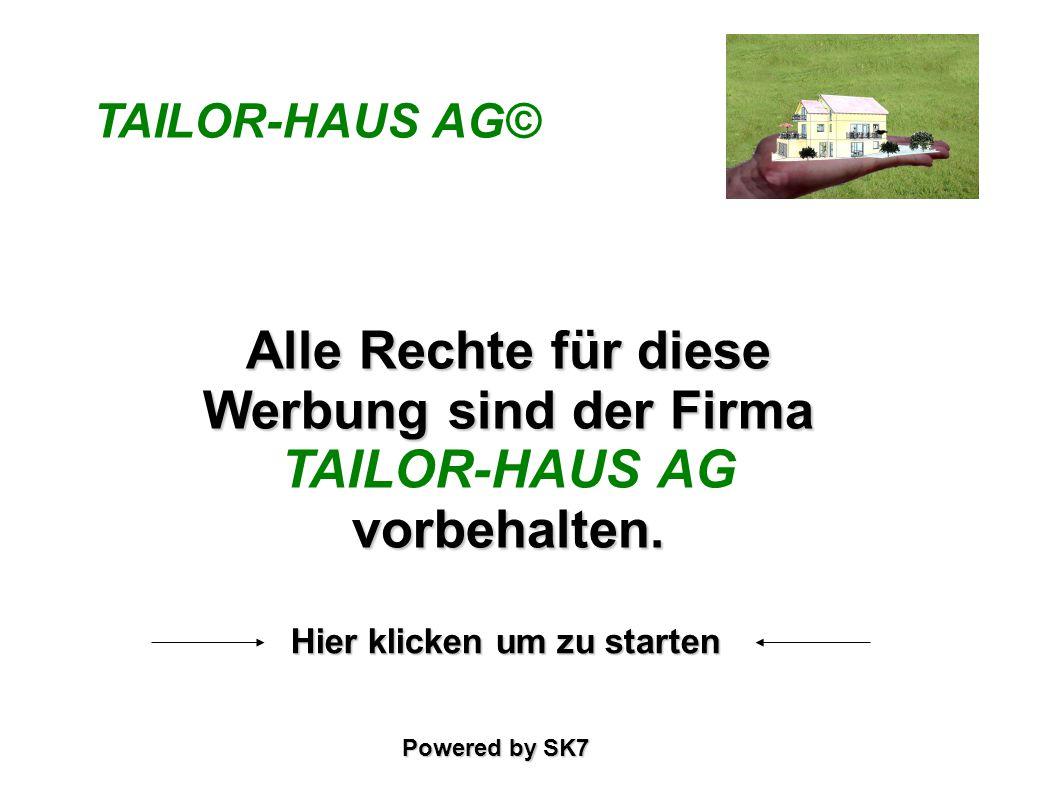 TAILOR-HAUS AG© Alle Rechte für diese Werbung sind der Firma Alle Rechte für diese Werbung sind der Firma TAILOR-HAUS AGvorbehalten. Hier klicken um z