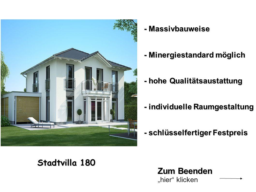 - Massivbauweise - Minergiestandard möglich - hohe Qualitätsaustattung - individuelle Raumgestaltung - schlüsselfertiger Festpreis Stadtvilla 180 Zum