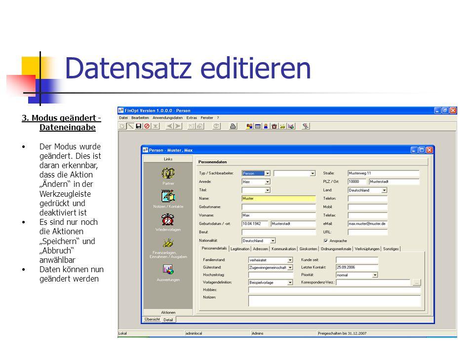 Datensatz editieren 3. Modus geändert - Dateneingabe Der Modus wurde geändert.