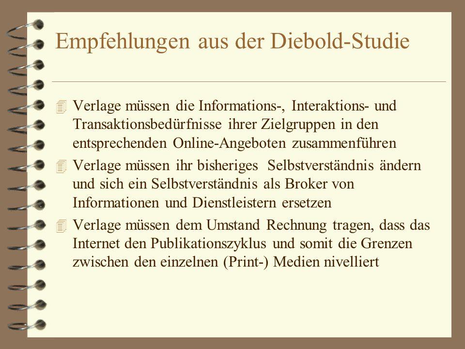 Empfehlungen aus der Diebold-Studie 4 Verlage müssen die Informations-, Interaktions- und Transaktionsbedürfnisse ihrer Zielgruppen in den entsprechen