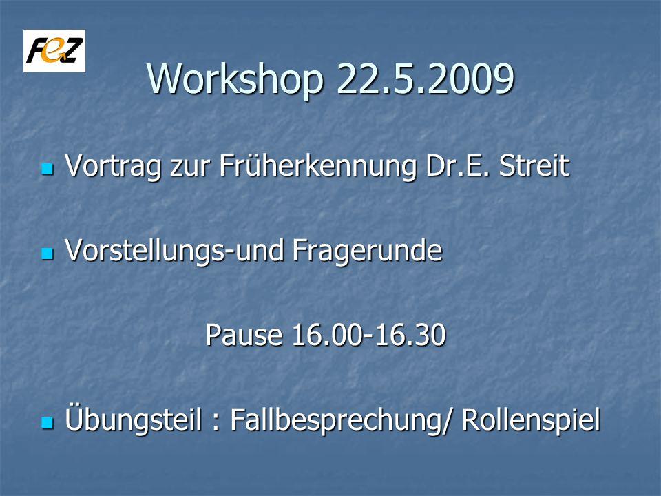 Workshop 22.5.2009 Vortrag zur Früherkennung Dr.E.