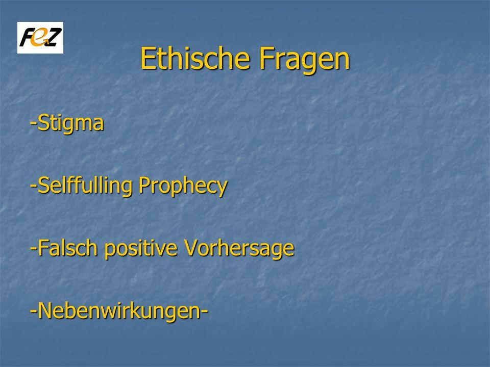 Ethische Fragen -Stigma -Selffulling Prophecy -Falsch positive Vorhersage -Nebenwirkungen-