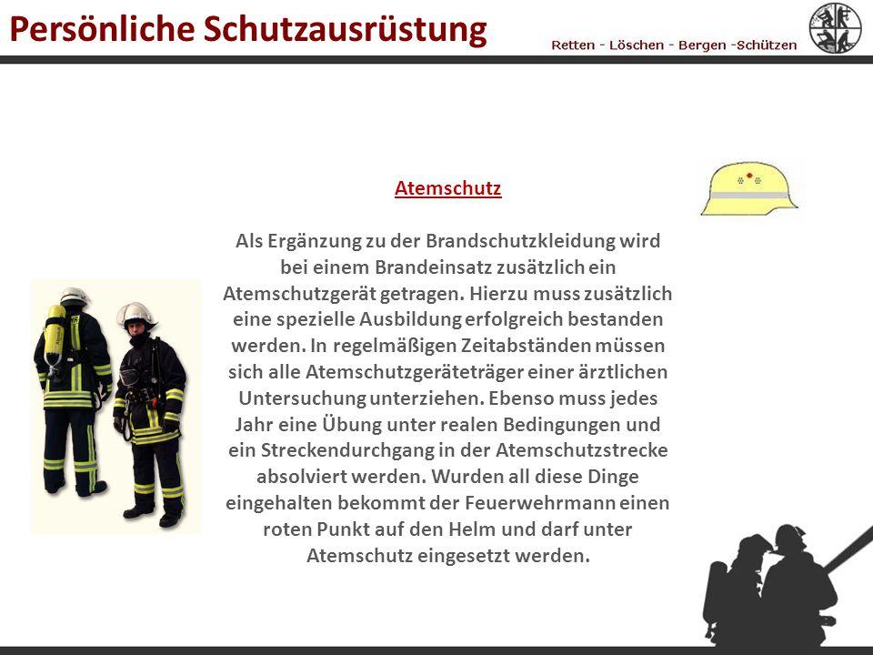 Atemschutz Als Ergänzung zu der Brandschutzkleidung wird bei einem Brandeinsatz zusätzlich ein Atemschutzgerät getragen. Hierzu muss zusätzlich eine s