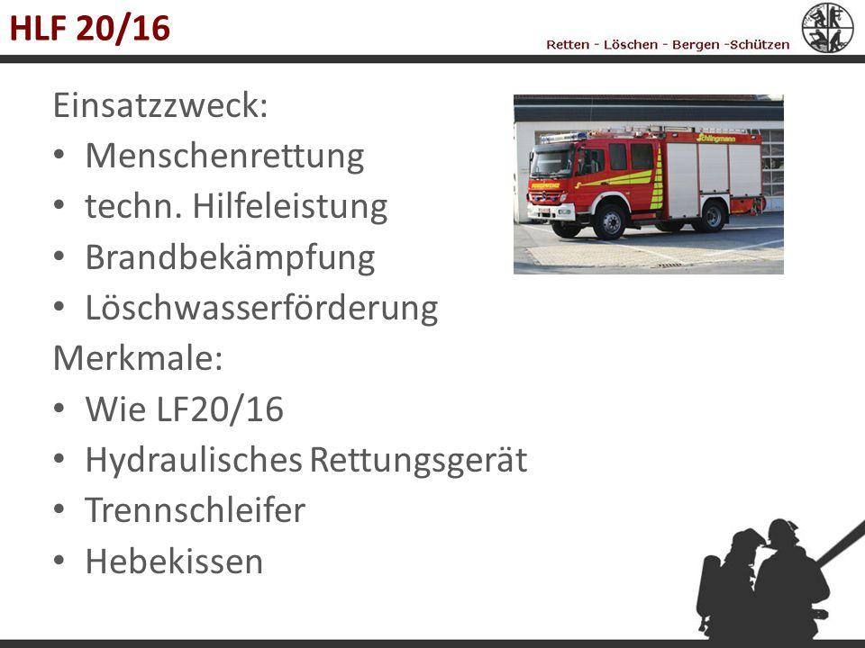 HLF 20/16 Einsatzzweck: Menschenrettung techn. Hilfeleistung Brandbekämpfung Löschwasserförderung Merkmale: Wie LF20/16 Hydraulisches Rettungsgerät Tr
