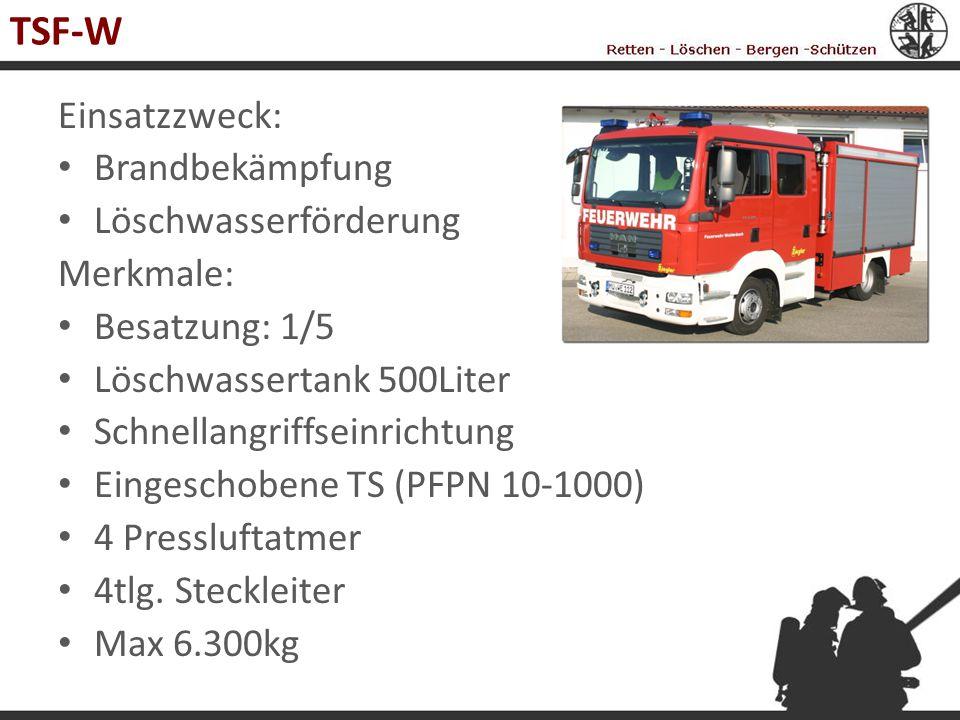 TSF-W Einsatzzweck: Brandbekämpfung Löschwasserförderung Merkmale: Besatzung: 1/5 Löschwassertank 500Liter Schnellangriffseinrichtung Eingeschobene TS