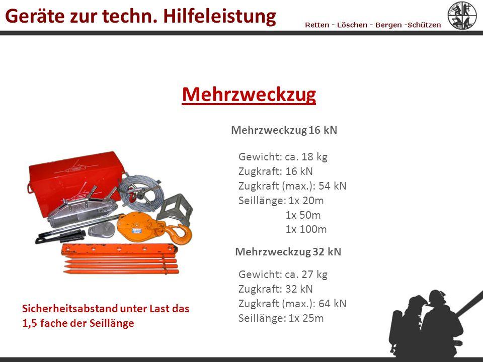 Mehrzweckzug Mehrzweckzug 16 kN Gewicht: ca. 18 kg Zugkraft: 16 kN Zugkraft (max.): 54 kN Seillänge: 1x 20m 1x 50m 1x 100m Gewicht: ca. 27 kg Zugkraft