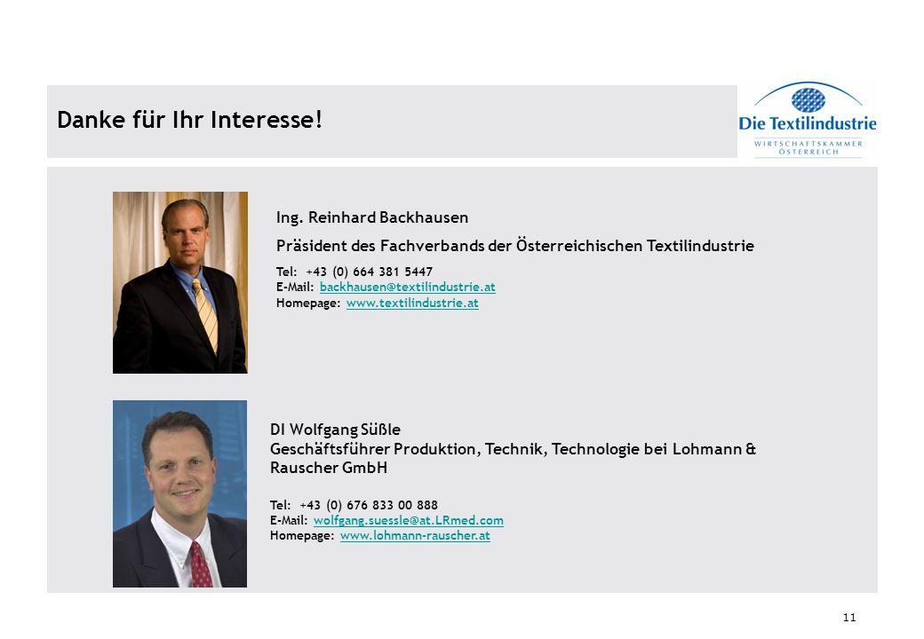 11 Danke für Ihr Interesse! Ing. Reinhard Backhausen Präsident des Fachverbands der Österreichischen Textilindustrie Tel: +43 (0) 664 381 5447 E-Mail: