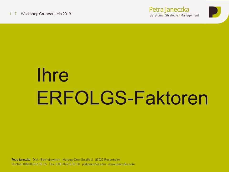 Ihre ERFOLGS-Faktoren 1 I 7 Workshop Gründerpreis 2013