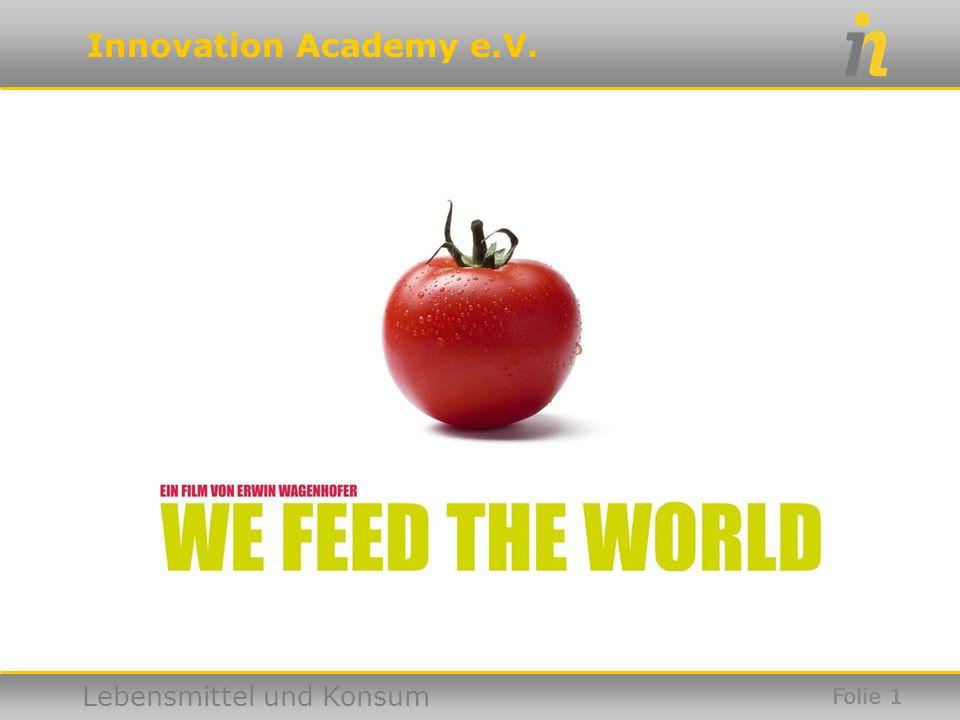 Innovation Academy e.V. Lebensmittel und Konsum Folie 1
