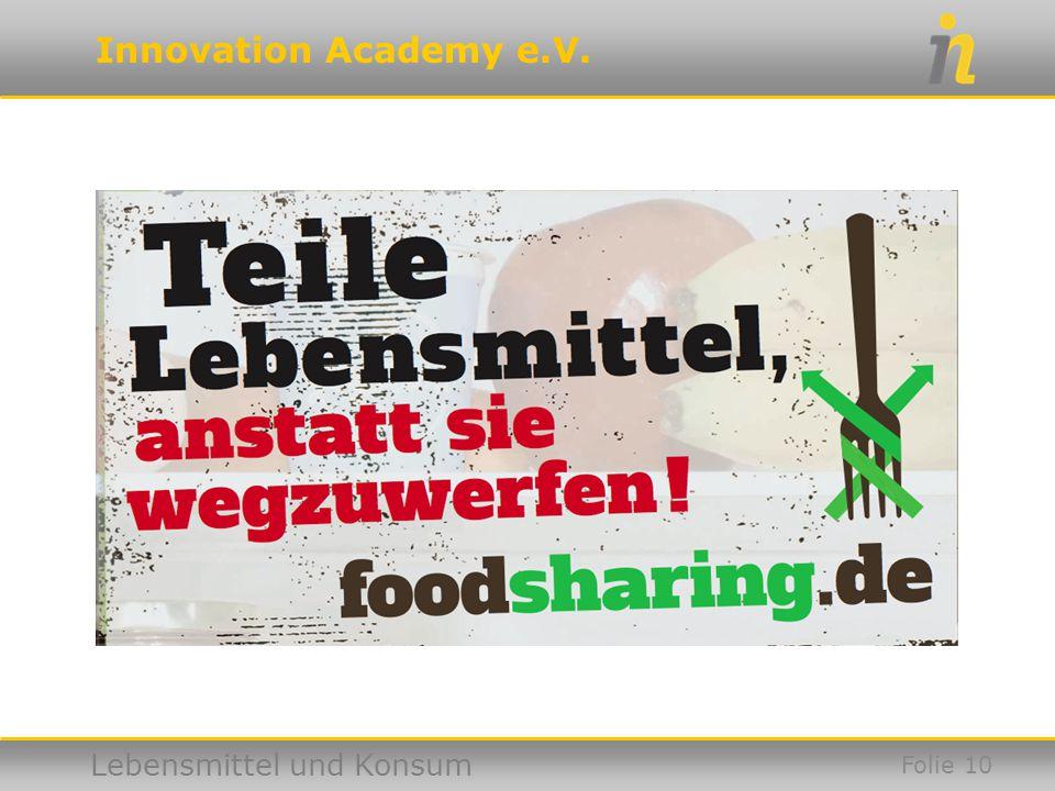 Innovation Academy e.V. Lebensmittel und Konsum Folie 10