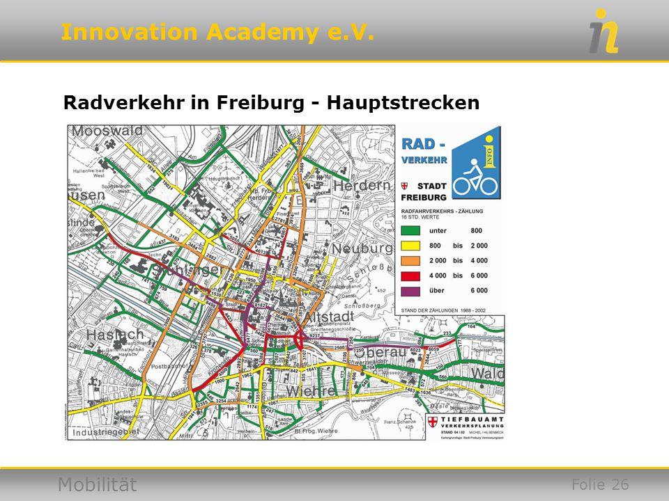 Innovation Academy e.V. Mobilität Radverkehr in Freiburg - Hauptstrecken Folie 26