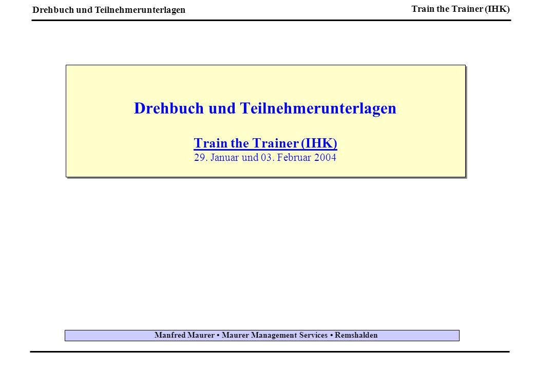 Drehbuch und Teilnehmerunterlagen Train the Trainer (IHK) Drehbuch und Teilnehmerunterlagen Train the Trainer (IHK) 29.
