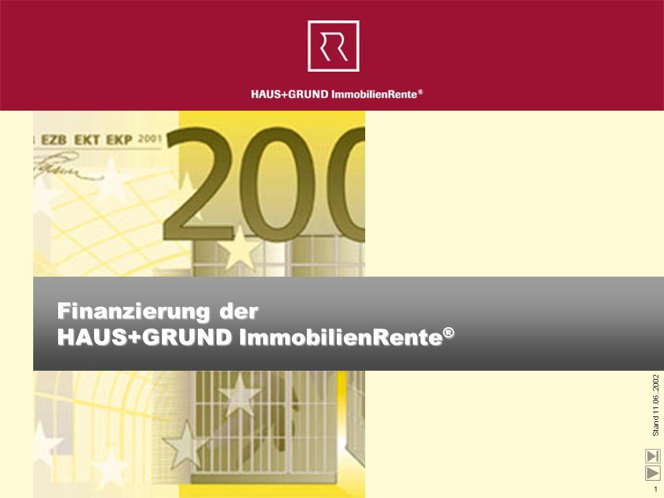 1 Stand 11.06..2002 Finanzierung der HAUS+GRUND ImmobilienRente ®