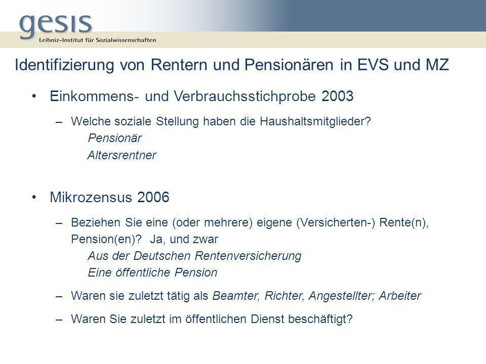 Identifizierung von Rentern und Pensionären in EVS und MZ Einkommens- und Verbrauchsstichprobe 2003 –Welche soziale Stellung haben die Haushaltsmitgli