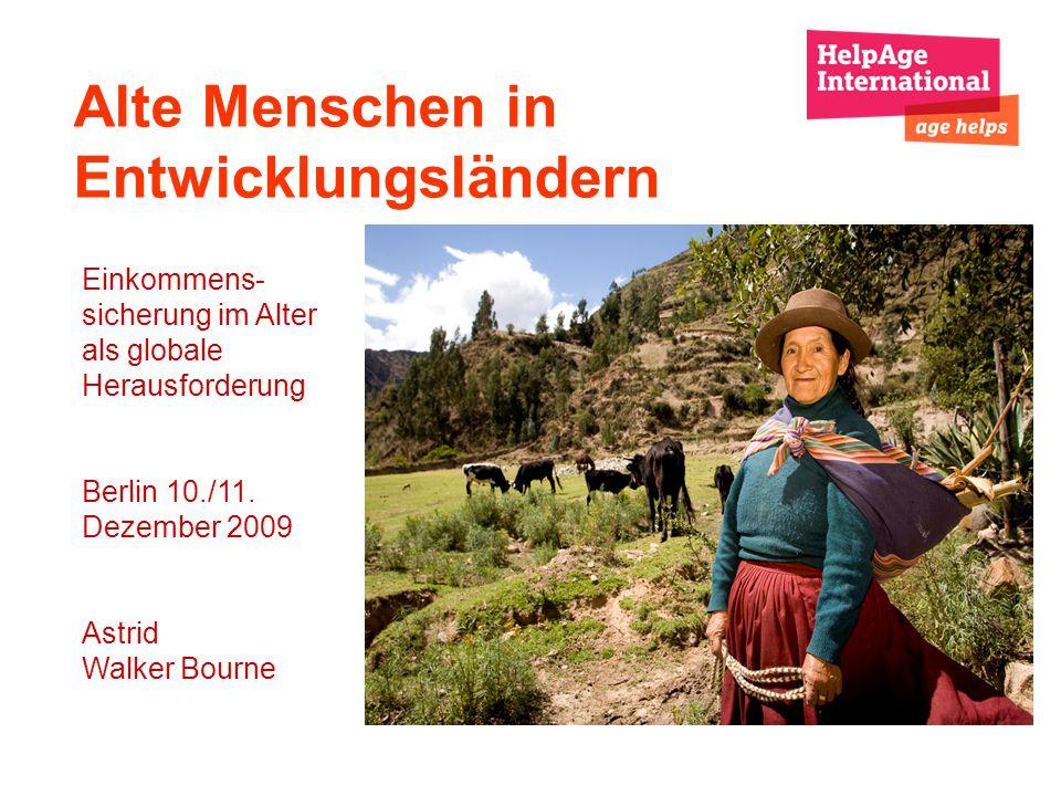 Alte Menschen in Entwicklungsländern Einkommens- sicherung im Alter als globale Herausforderung Berlin 10./11.