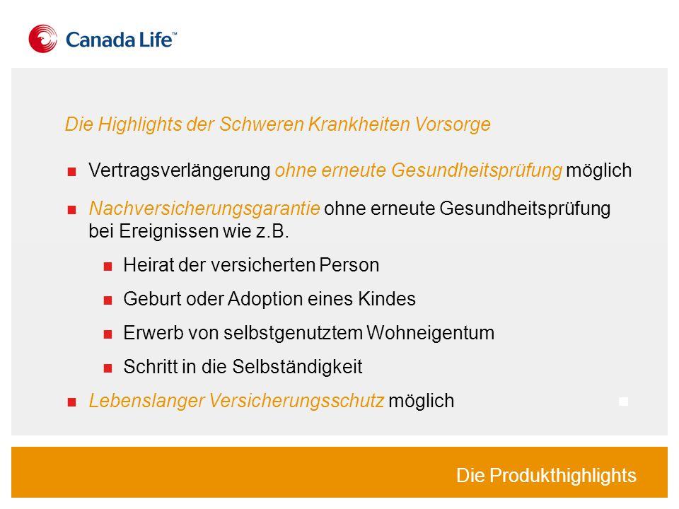 Die Produkthighlights Nachversicherungsgarantie ohne erneute Gesundheitsprüfung bei Ereignissen wie z.B.