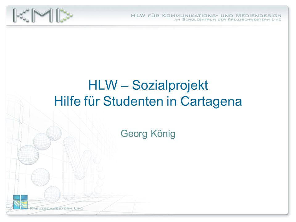 HLW – Sozialprojekt Hilfe für Studenten in Cartagena Georg König