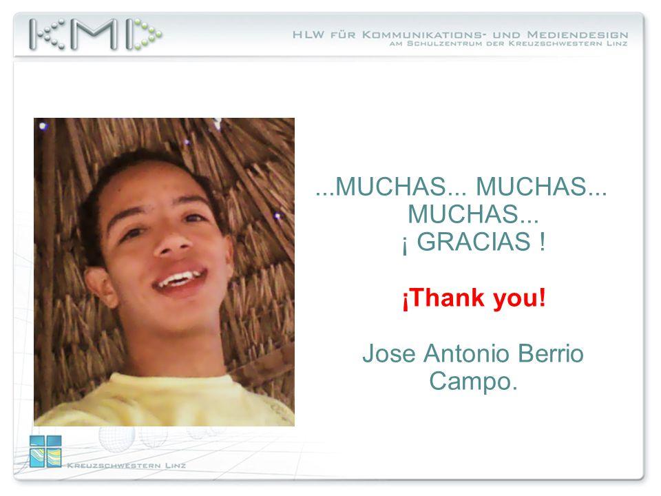 ...MUCHAS... MUCHAS... MUCHAS... ¡ GRACIAS ! ¡Thank you! Jose Antonio Berrio Campo.