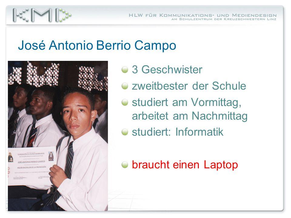 José Antonio Berrio Campo 3 Geschwister zweitbester der Schule studiert am Vormittag, arbeitet am Nachmittag studiert: Informatik braucht einen Laptop