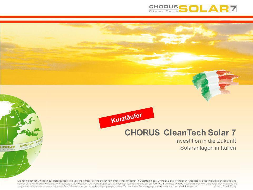 CHORUS CleanTech Solar 7 Investition in die Zukunft Solaranlagen in Italien Kurzläufer Die nachfolgenden Angaben zur Beteiligungen sind verkürzt darge